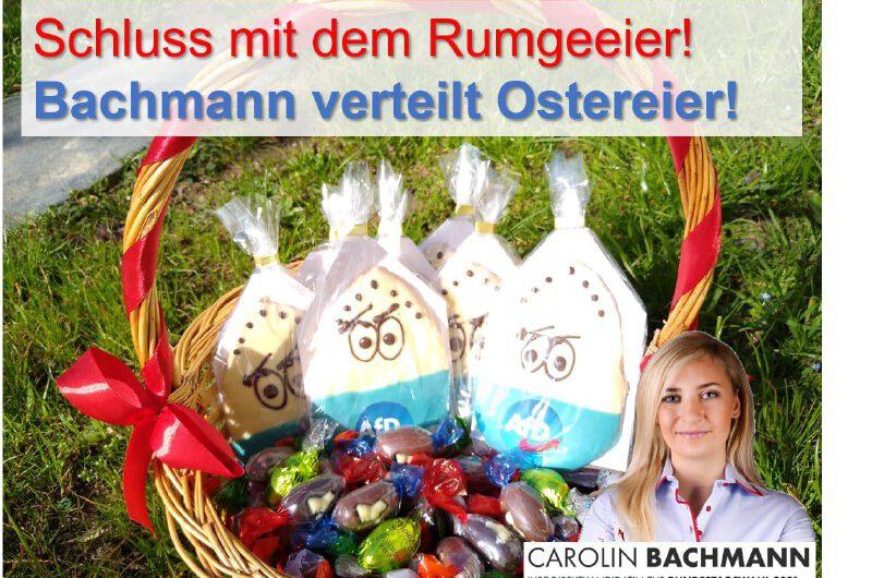 Schluss mit dem Rumgeeier! Bachmann verteilt Ostereier!