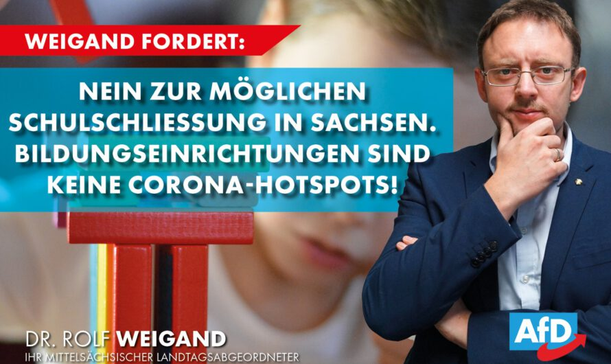 Weigand: Nein zur möglichen Schulschließung in Sachsen – Bildungseinrichtungen sind keine Corona-Hotspots!