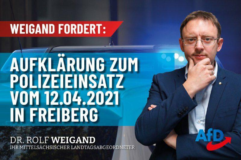 Weigand fordert Aufklärung zum Polizeieinsatz vom 12. April in Freiberg