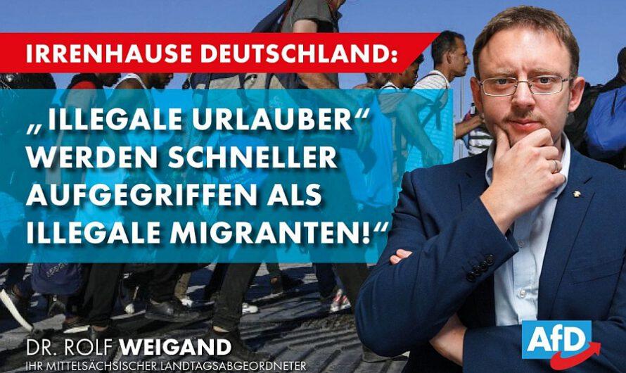 """Irrenhaus Deutschland: """"Illegale Urlauber"""" werden schneller aufgegriffen als illegale Migranten!"""