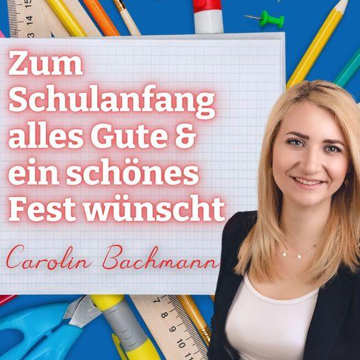 Zum Schulanfang alles Gute & ein schönes Fest wünscht Carolin Bachmann